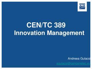 CEN/TC 389  Innovation Management