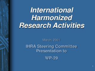 International Harmonized Research Activities