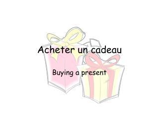 Acheter un cadeau