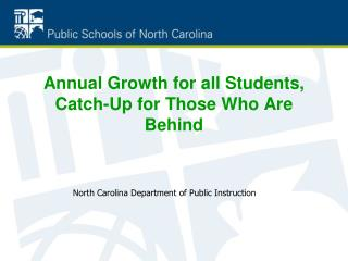 Annual Growth for all Students, Catch-Up for Those Who Are Behind
