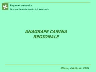 RegioneLombardia Direzione Generale Sanità - U.O. Veterinaria