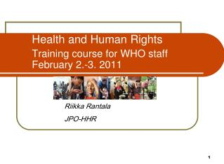 Health and Human Rights Training course for WHO staff February 2.-3. 2011