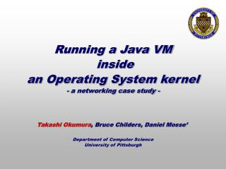 Running a Java VM  inside an Operating System kernel - a networking case study -