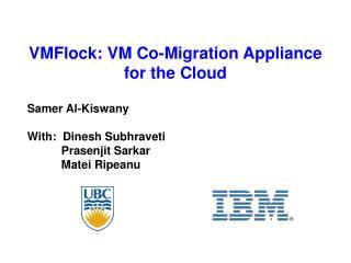 VMFlock: VM Co-Migration Appliance for the Cloud