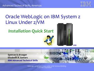 Oracle WebLogic on IBM System z Linux Under z/VM