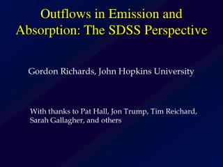Outflows in Emission and Absorption: The SDSS Perspective