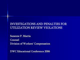 INVESTIGATIONS AND PENALTIES FOR UTILIZATION REVIEW VIOLATIONS