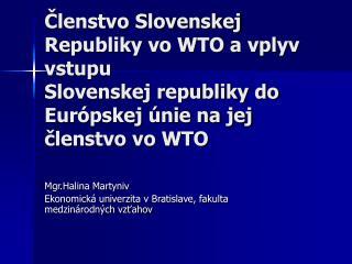 Mgr.Halina Martyniv Ekonomická univerzita v Bratislave, fakulta medzinárodných vzťahov