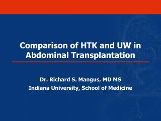 Comparison of HTK and UW in Abdominal Transplantation