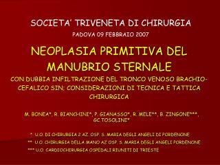 M. BONEA*, R. BIANCHINI*, P. GIANASSO*, R. MELE**, B. ZINGONE***, GC.TOSOLINI*