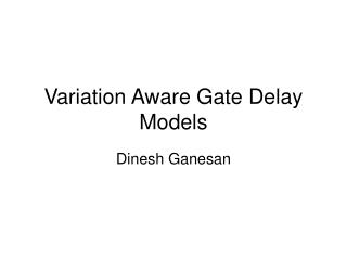 Variation Aware Gate Delay Models