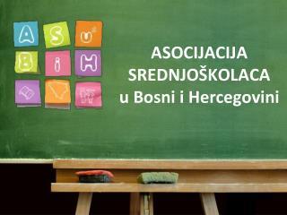 ASOCIJACIJA SREDNJOŠKOLACA u Bosni i Hercegovini