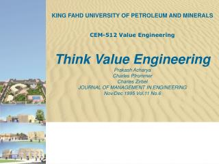KING FAHD UNIVERSITY OF PETROLEUM AND MINERALS CEM-512 Value Engineering Think Value Engineering