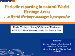 World Heritage 'Year of Reflection' Workshop,  UNESCO Headquarters, Paris, 2-3 March 2006