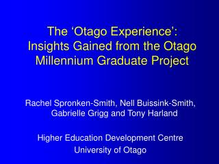 The 'Otago Experience': Insights Gained from the Otago Millennium Graduate Project