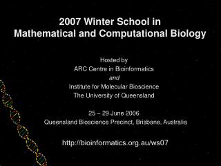 2007 Winter School in  Mathematical and Computational Biology
