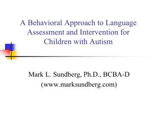 A Behavioral Approach to Language Assessment and Intervention for  Children with Autism