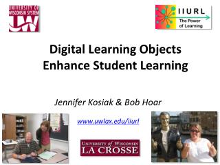 Digital Learning Objects  Enhance Student Learning