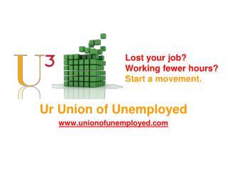 Ur Union of Unemployed unionofunemployed