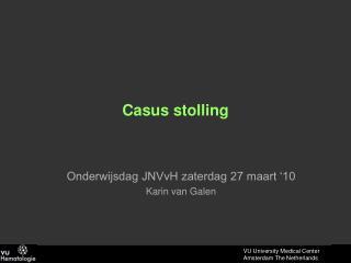 Casus stolling