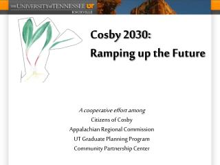 Cosby 2030: Ramping up the Future
