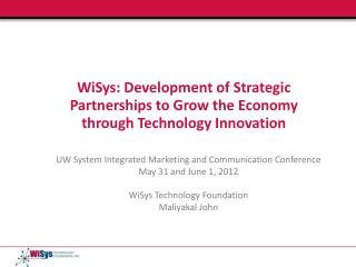 WiSys: Development of Strategic Partnerships to Grow the Economy  through Technology Innovation