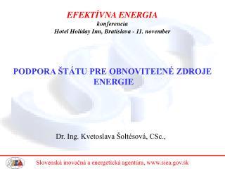 PODPORA ŠTÁTU PRE OBNOVITEĽNÉ ZDROJE ENERGIE
