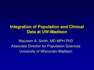 Integration of Population and Clinical Data at UW-Madison
