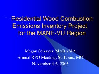 Residential Wood Combustion Emissions Inventory Project	 for the MANE-VU Region