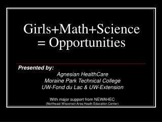 Girls+Math+Science= Opportunities