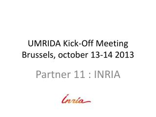 UMRIDA Kick-Off Meeting Brussels,  october  13-14 2013