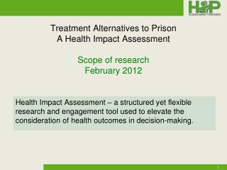 Treatment Alternatives to Prison  A Health Impact Assessment Scope of research February 2012