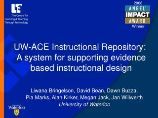 UW-ACE Instructional Repository:   A system for supporting evidence based instructional design