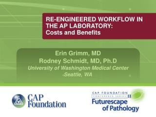 RE-ENGINEERED WORKFLOW IN THE AP LABORATORY: Costs and Benefits