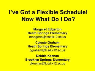 I've Got a Flexible Schedule! Now What Do I Do?