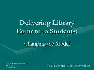 Delivering Library Content to Students: