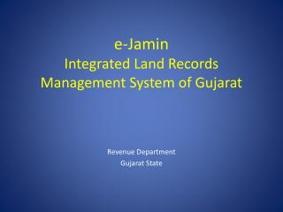 e-Jamin  Integrated Land Records  Management System of Gujarat