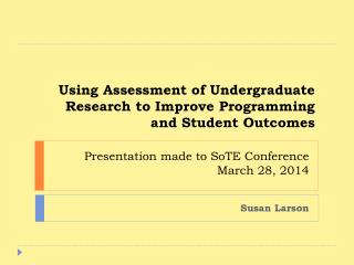 Presentation made to SoTE Conference March 28, 2014