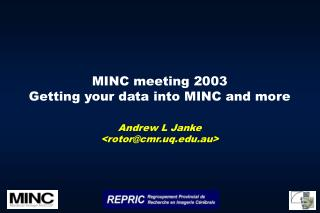 MINC meeting 2003 Getting your data into MINC and more