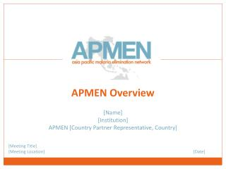 [Name] [Institution] APMEN [Country Partner Representative, Country]