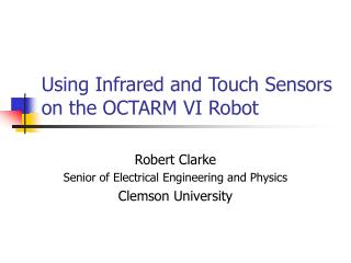Using Infrared and Touch Sensors on the OCTARM VI Robot