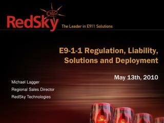 E9-1-1 Regulation, Liability, Solutions and Deployment