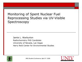 Monitoring of Spent Nuclear Fuel Reprocessing Studies via UV-Visible Spectroscopy