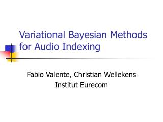 Variational Bayesian Methods for Audio Indexing