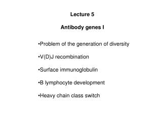 Lecture 5 Antibody genes I