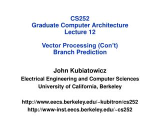 CS252 Graduate Computer Architecture Lecture 12 Vector Processing (Con't) Branch Prediction