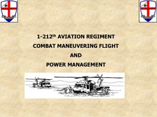 1-212 th  AVIATION REGIMENT COMBAT MANEUVERING FLIGHT AND POWER MANAGEMENT