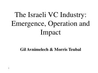 The Israeli VC Industry: Emergence, Operation and Impact