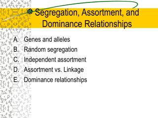 Segregation, Assortment, and Dominance Relationships