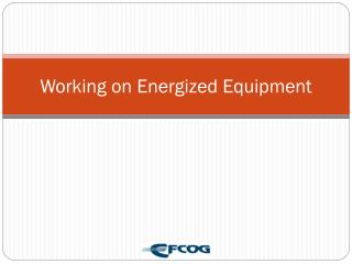 Working on Energized Equipment